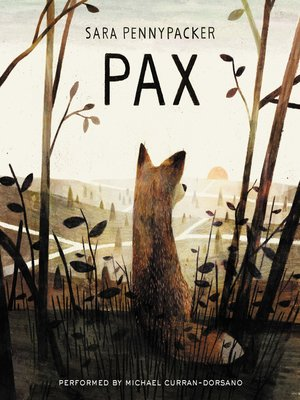 Pax by Sara Pennypacker. AVAILABLE Audiobook.