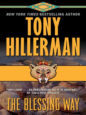 The Blessing Way by Tony Hillerman.                                              AVAILABLE eBook.