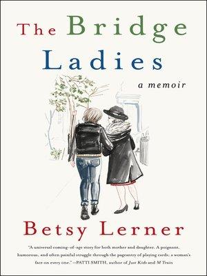 The Bridge Ladies by Betsy Lerner. WAIT LIST eBook.