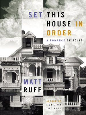 Set This House in Order by Matt Ruff. AVAILABLE eBook.