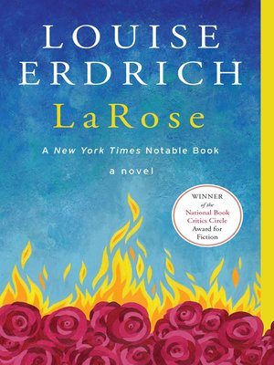 LaRose by Louise Erdrich.                                              AVAILABLE eBook.