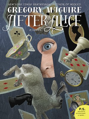 After Alice by Gregory Maguire.                                              AVAILABLE eBook.