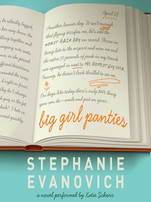 Big Girl Panties by Stephanie Evanovich. AVAILABLE Audiobook.