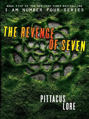 The Revenge of Seven by Pittacus Lore.                                              AVAILABLE eBook.