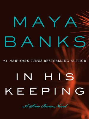 In His Keeping by Maya Banks. AVAILABLE eBook.