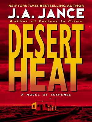 Desert Heat by J. A. Jance.                                              AVAILABLE eBook.