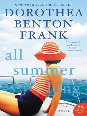 All Summer Long by Dorothea Benton Frank. AVAILABLE eBook.