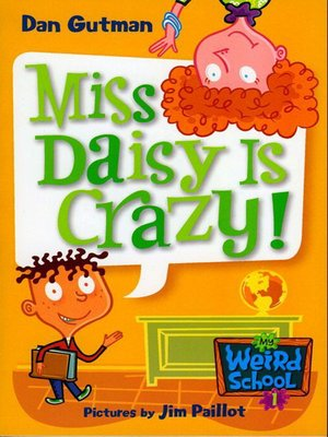 Miss Daisy Is Crazy! by Dan Gutman. AVAILABLE eBook.