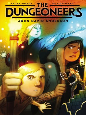 The Dungeoneers by John David Anderson. AVAILABLE eBook.