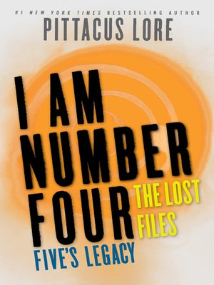 Five's Legacy by Pittacus Lore. AVAILABLE eBook.