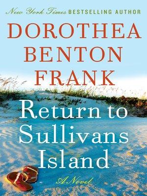 Return to Sullivans Island by Dorothea Benton Frank.                                              AVAILABLE eBook.