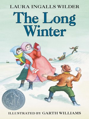 The Long Winter by Laura Ingalls Wilder. AVAILABLE eBook.