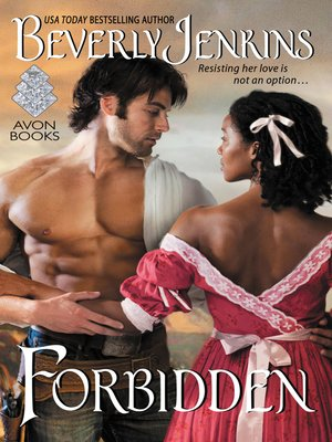 Forbidden by Beverly Jenkins.                                              AVAILABLE eBook.