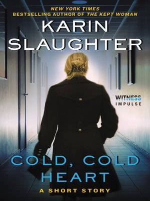 Cold, Cold Heart by Karin Slaughter. WAIT LIST eBook.
