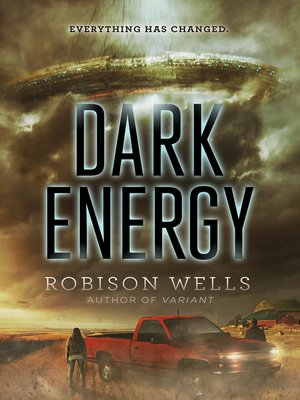Dark Energy by Robison Wells. AVAILABLE eBook.