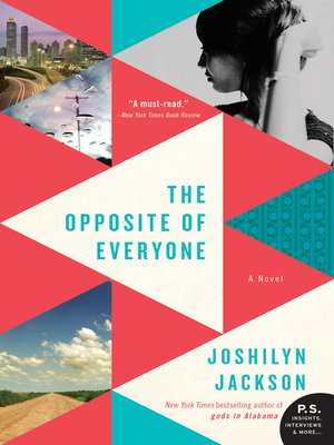 The Opposite of Everyone by Joshilyn Jackson. AVAILABLE eBook.