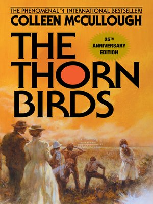 The Thorn Birds by Colleen McCullough. AVAILABLE eBook.