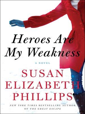 Heroes Are My Weakness by Susan Elizabeth Phillips. WAIT LIST eBook.