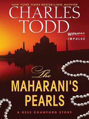 The Maharani's Pearls by Charles Todd. AVAILABLE eBook.