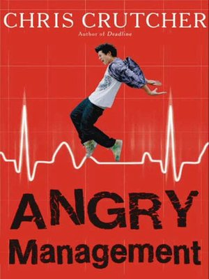 Angry Management by Chris Crutcher.                                              AVAILABLE eBook.