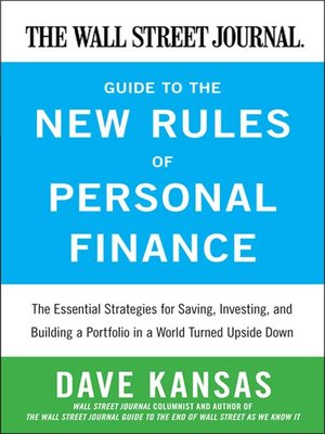 The Wall Street Journal Guide to the New Rules of Personal Finance by Dave Kansas. AVAILABLE eBook.