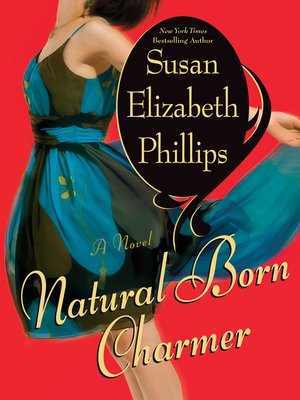 Natural Born Charmer by Susan Elizabeth Phillips.                                              AVAILABLE eBook.