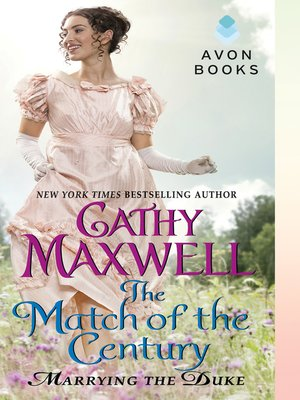 The Match of the Century by Cathy Maxwell.                                              AVAILABLE eBook.