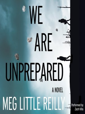 We Are Unprepared by Meg Little Reilly.                                              AVAILABLE Audiobook.