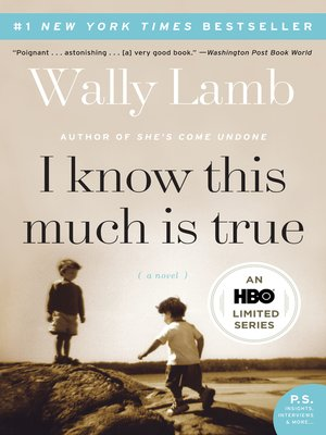 I Know This Much Is True by Wally Lamb. AVAILABLE eBook.