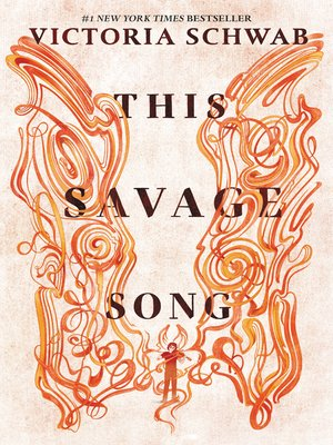 This Savage Song by Victoria Schwab. AVAILABLE eBook.