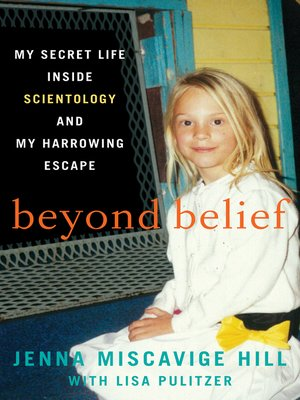 Beyond Belief by Jenna Miscavige Hill. AVAILABLE eBook.