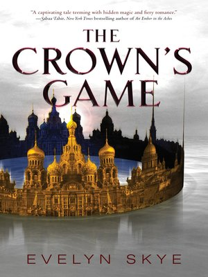 The Crown's Game by Evelyn Skye. AVAILABLE eBook.