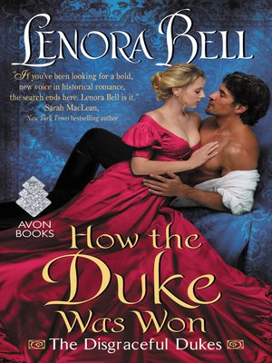 How the Duke Was Won by Lenora Bell.                                              AVAILABLE eBook.