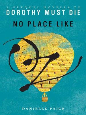 No Place Like Oz by Danielle Paige. WAIT LIST eBook.