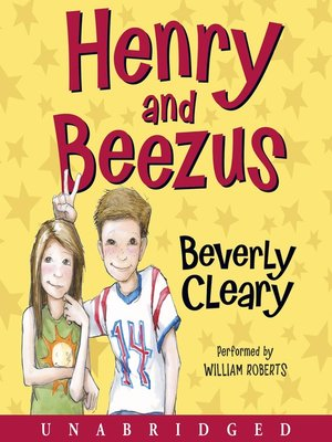 Henry and Beezus by Beverly Cleary.                                              AVAILABLE Audiobook.