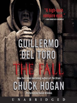 The Fall by Guillermo Del Toro.                                              AVAILABLE Audiobook.