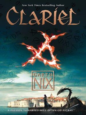 Clariel by Garth Nix. AVAILABLE eBook.