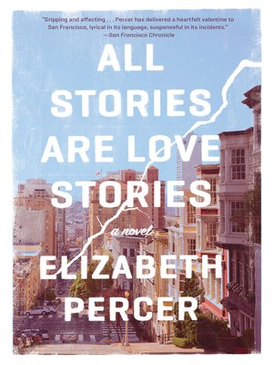 All Stories Are Love Stories by Elizabeth Percer. AVAILABLE eBook.