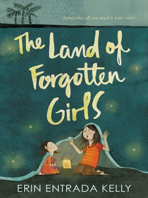 The Land of Forgotten Girls by Erin Entrada Kelly.                                              AVAILABLE eBook.