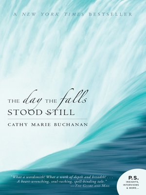 The Day the Falls Stood Still by Cathy Marie Buchanan. AVAILABLE eBook.