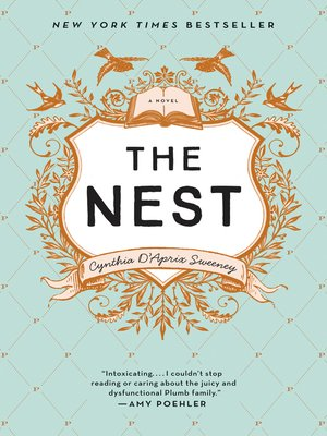 The Nest by Cynthia D'Aprix Sweeney. AVAILABLE eBook.