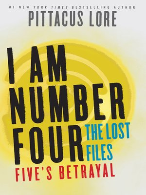 Five's Betrayal by Pittacus Lore. AVAILABLE eBook.