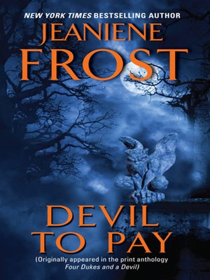 Devil to Pay by Jeaniene Frost. AVAILABLE eBook.