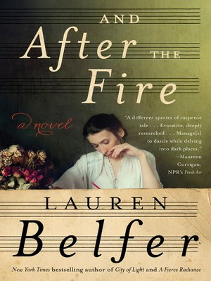 And After the Fire by Lauren Belfer. AVAILABLE eBook.