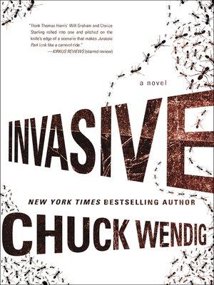 Invasive by Chuck Wendig. WAIT LIST eBook.