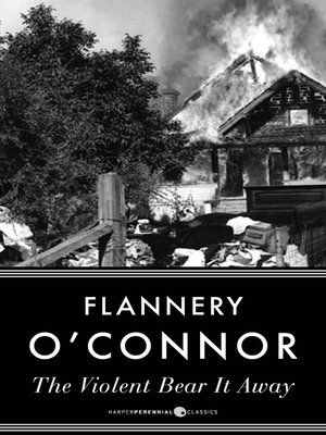 The Violent Bear It Away by Flannery O'Connor. WAIT LIST eBook.