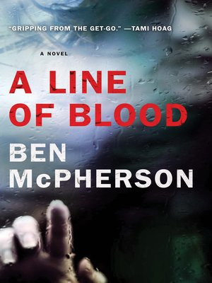 A Line of Blood by Ben McPherson. AVAILABLE eBook.