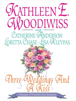 Three Weddings and a Kiss by Lisa Kleypas.                                              WAIT LIST eBook.