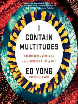 I Contain Multitudes by Ed Yong.                                              AVAILABLE Audiobook.