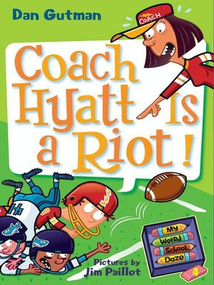Coach Hyatt Is a Riot! by Dan Gutman. AVAILABLE eBook.